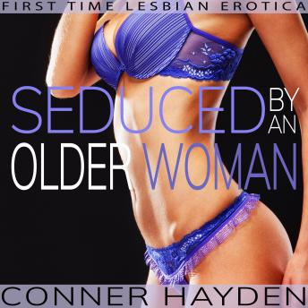 Seduced by an Older Woman: First Time Lesbian Erotica