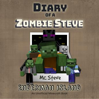 Diary Of A Minecraft Zombie Steve Book 4: Enderman Island: (An Unofficial Minecraft Book), Mc Steve