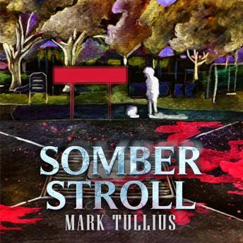 Somber Stroll: Five Horror Stories