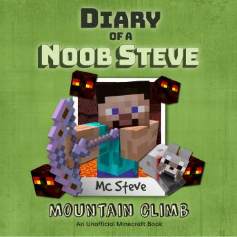 Diary Of A Minecraft Noob Steve Book 5: Mountain Climb: (An Unofficial Minecraft Book) sample.