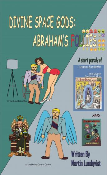 Divine Space Gods: Abraham's Follies