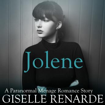 Download Jolene: A Paranormal Menage Romance Story by Giselle Renarde