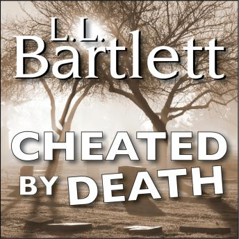 Cheated By Death, L.L. Bartlett