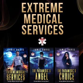 Extreme Medical Services Box Set Vol 1 - 3: Medical Care of the Fringes of Humanity