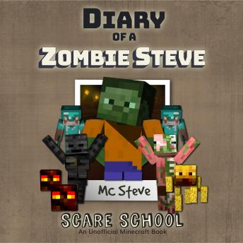 Diary Of A Minecraft Zombie Steve Book 5: Scare School: (An Unofficial Minecraft Book)