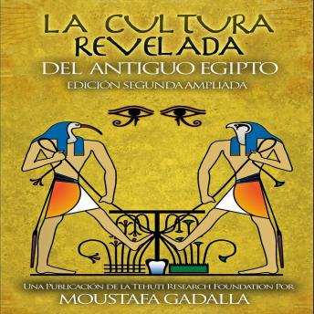 Download La Cultura Revelada Del Antiguo Egipto by Moustafa Gadalla