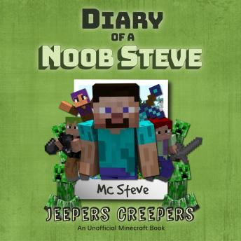 Diary Of A Minecraft Noob Steve Book 3: Jeepers Creepers: (An Unofficial Minecraft Book)