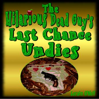 Download Hilarious Dead Guy's Last Chance Undies by Lorain O'neil