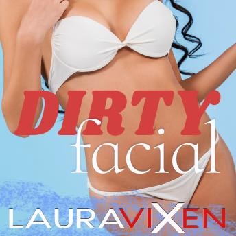 Dirty Facial