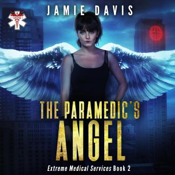 Paramedic's Angel: Extreme Medical Services Book 2, Jamie Davis