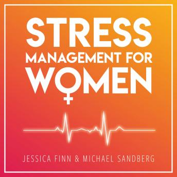 Stress Management for Women: From Chaos to Harmony - Create a good flow in your work and relationshi