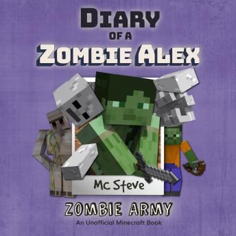 Diary Of A Minecraft Zombie Alex Book 2: Zombie Army: (An Unofficial Minecraft Book)