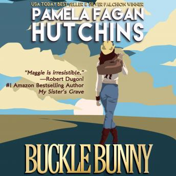 Buckle Bunny (Maggie Prequels 1 & 2): A What Doesn't Kill You Romantic Suspense Novella and Bonus Short Story