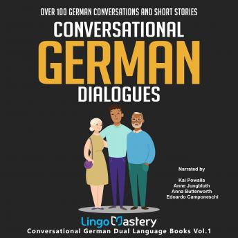 Conversational German Dialogues: Over 100 German Conversations and Short Stories