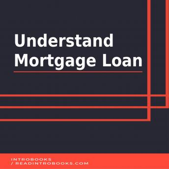 Understand Mortgage Loan