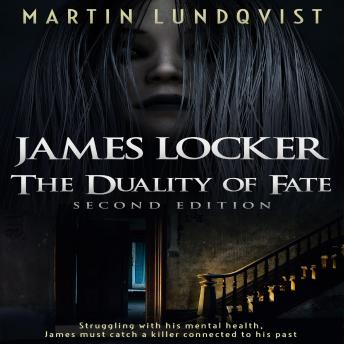 James Locker: The Duality of Fate (Second Edition)