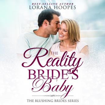 Download Reality Bride's Baby: A Clean Blushing Brides Short story romance by Lorana Hoopes