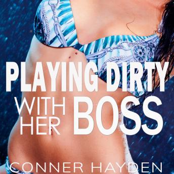 Playing Dirty with her Boss
