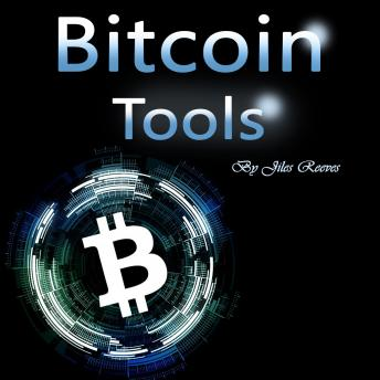 Download Bitcoin Tools: Hacking and Trading Your Way to More Money by Jiles Reeves