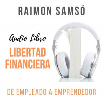 Libertad Financiera: De empleado a emprendedor sample.