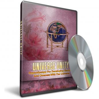 Hypnosis for Developing Harmony and Oneness with the Universe: Unlock The Secrets To Achieving Success With Hypnosis, Be Conscious Creators
