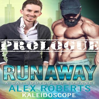 Runaway Prologue: A Gay Bodyguard Romance