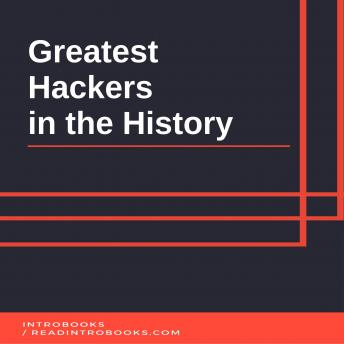 Greatest Hackers in the History, Introbooks