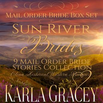 Sun River Brides Mail Order Bride Box Set: Sweet Clean Inspirational Frontier Historical Western Romance