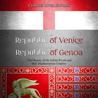 Republic of Venice and Republic of Genoa, The: The History of the Italian Rivals and their Mediterranean Empires sample.