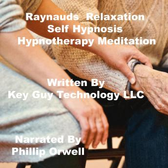 Raynauds Disease Relaxation Self Hypnosis Hypnotherapy Meditation