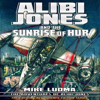 Download Alibi Jones and The Sunrise of Hur by Mike Luoma