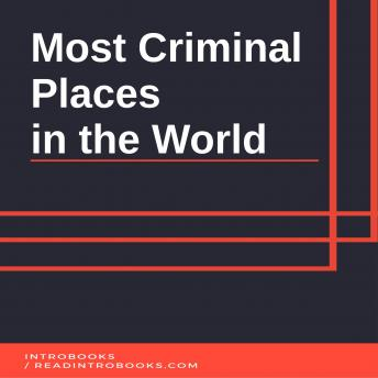 Download Most Criminal Places in the World by Introbooks