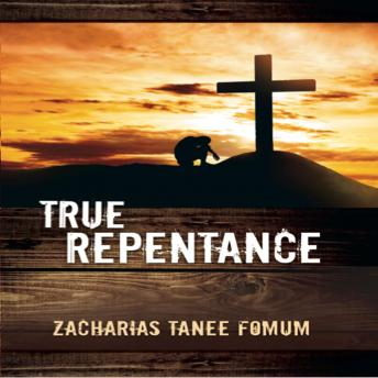Download True Repentance by Zacharias Tanee Fomum