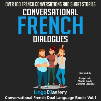 Conversational French Dialogues: Over 100 French Conversations and Short Stories