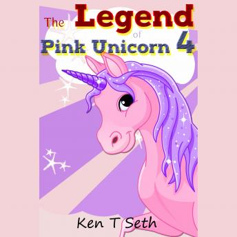 Download 'The Legend of The Pink Unicorn 4 ': (Bedtime Stories for Kids, Unicorn dream book, Bedtime Stories for Kids) by Ken T Seth