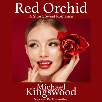 Red Orchid: A Short, Sweet Romance - Author Narration Edition