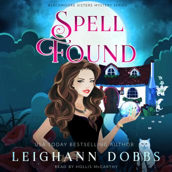 Download Spell Found: Blackmoore Sisters Cozy Mysteries Book 7 by Leighann Dobbs