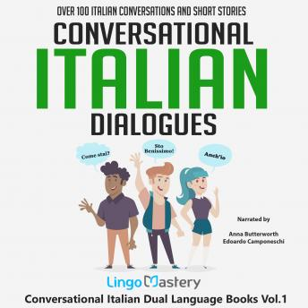 Conversational Italian Dialogues: Over 100 Italian Conversations and Short Stories