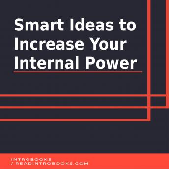 Smart Ideas to Increase Your Internal Power, Introbooks