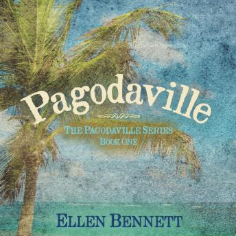 Pagodaville: The Pagodaville Series Book One, Ellen Bennett