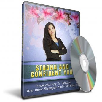 Hypnosis to Release Your Inner Strength & Confidence: Unlock The Secrets To Achieving Success With Hypnosis, Be Conscious Creators