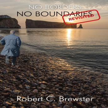 No Borders No Boundaries, Robert C. Brewster