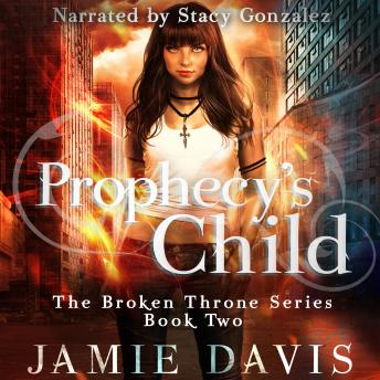 Prophecy's Child: Book 2 of the Broken Throne Saga