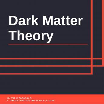 Dark Matter Theory, Introbooks Team