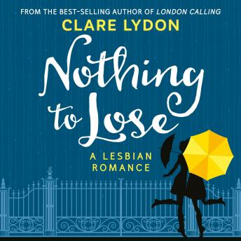 Download Nothing To Lose: A Lesbian Romance by Clare Lydon
