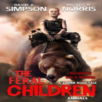 Download Feral Children: Animals by Wesley R. Norris, David A. Simpson