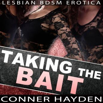 Taking the Bait: Lesbian BDSM Erotica, Conner Hayden