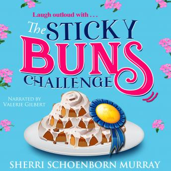 Sticky Buns Challenge: Clean Humorous Fiction, Sherri Schoenborn Murray