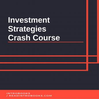 Investment Strategies Crash Course