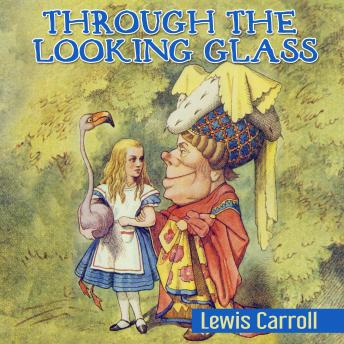 Through the Looking Glass, Lewis Carroll